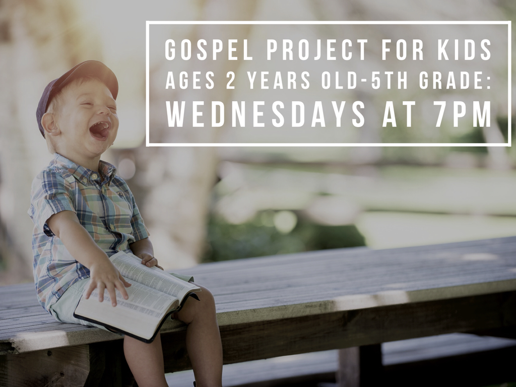 Gospel Project for Kids Wednesday Nights